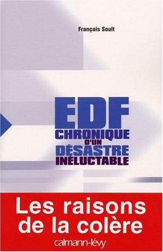 EDF : Chronique d'un désastre inéluctable par François Soult