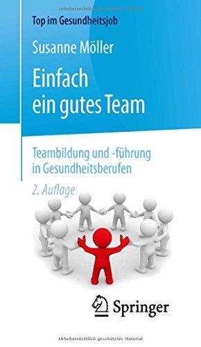 am - Teambildung und -führung in Gesundheitsberufen (Top im Gesundheitsjob) (Gesundheitswesen Führung)