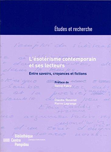 L'ésotérisme contemporain et ses lecteurs: Entre savoirs, croyances et fictions (Études et recherche) par Claudie Voisenat