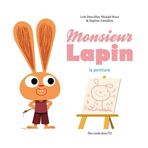 Monsieur Lapin (4) : La Peinture