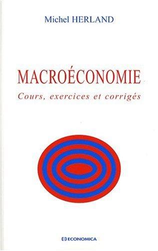 Macroéconomie Cours, Exercices et Corriges