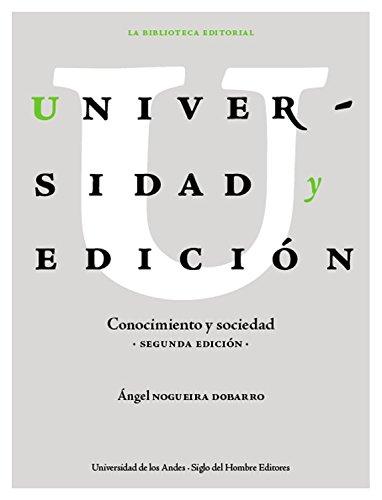 Universidad y edición: Conocimiento y sociedad (Segunda edición) (LA BIBLIOTECA EDITORIAL n 2)