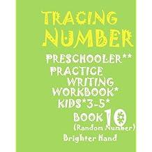 TRACING:NUMBER*PRESCHOOLER*PRACTICE Writing WORKBOOK,KIDS*AGES 3-5***: *TRACING:NUMBER*PRESCHOOLER*PRACTICE Writing WORKBOOK,KIDS*AGES 3-5*** (Tracing Number Book 10)