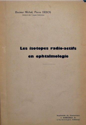 Les isotopes radio-actifs en ophtalmologie