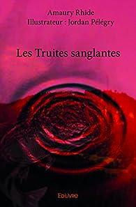 Les truites sanglantes par Amaury Rhide