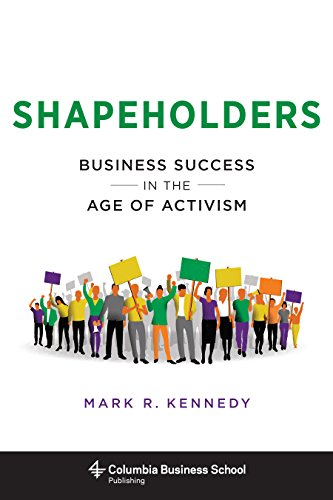 Shapeholders: Business Success in the Age of Activism ...