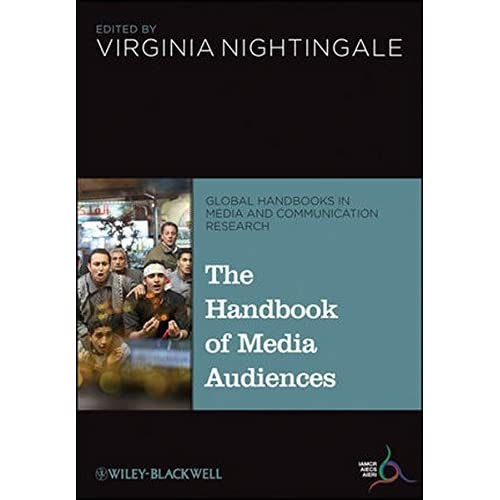 The Handbook of Media Audiences (Global Handbooks in Media and Communication Research) (2013-11-22)