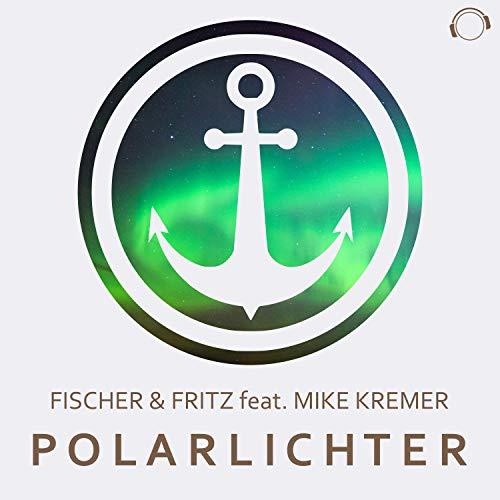 Fischer & Fritz feat. Mike Kremer - Polarlichter
