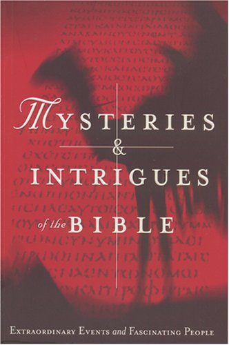 Mysteries & Intrigues of the Bible por Jonathan Michaels