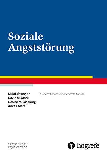 Soziale Angststörung (Fortschritte der Psychotherapie / Manuale für die Praxis)