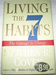Living the 7 Habits: The Courage to Change [Gebundene Ausgabe] by Stephen Covey