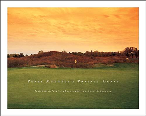 Perry Maxwell's Prairie Dunes por Mal Elliott