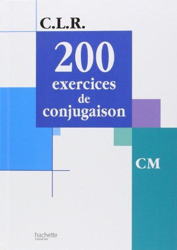 200 exercices de conjugaison, CM (nvlle ed.)