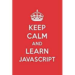 Keep Calm And Learn Javascript: Javascript Designer Notebook