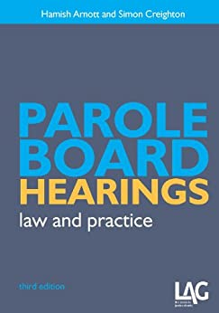 Parole Board Hearings: law and practice by [Arnott, Hamish, Creighton, Simon]