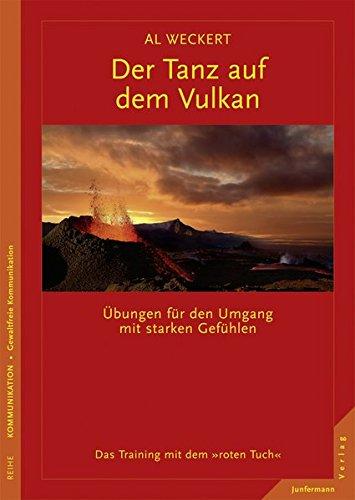 """Der Tanz auf dem Vulkan. Gewaltfreie Kommunikation & Neurobiologie in Konfliktsituationen. Das Training mit dem """"roten Tuch"""""""