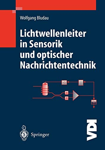 Lichtwellenleiter in Sensorik und optischer Nachrichtentechnik (VDI-Buch)