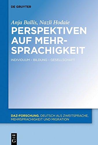 Potenziale von Mehrsprachigkeit: Individuum, Bildung, Gesellschaft (DaZ-Forschung [DaZ-For])