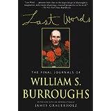 Last Words: The Final Journals of William S. Burroughs (Burroughs, William S.)