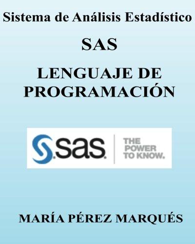 Sistema de Analisis Estadistico SAS. LENGUAJE DE PROGRAMACION por Maria Perez Marques