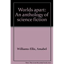 Worlds apart: An anthology of science fiction
