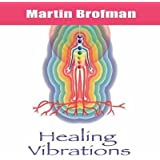 [(Healing Vibrations)] [ By (author) Martin Brofman, Performed by Roop Verma, Performed by Tracy Verma, Performed by Arjuna Verma ] [April, 2004]
