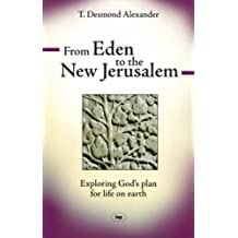 From Eden to the New Jerusalem: Exploring God's Plan for Life on Earth