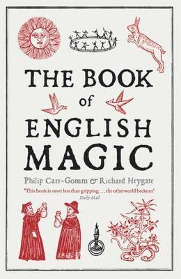 The Book of English Magic by Phillip Carr-Gomm & Richard Heygate