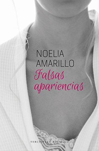 Falsas apariencias (Romantica Contemporanea) por Noelia Amarillo