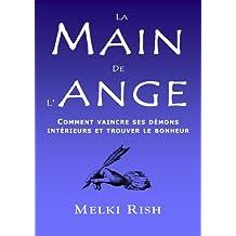 La Main De L'Ange : Comment Vaincre Ses Démons Intérieurs et Trouver Le Bonheur