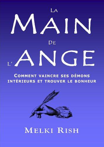 La Main De L'Ange : Comment Vaincre Ses Dmons Intrieurs et Trouver Le Bonheur