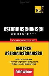 Aserbaidschanischer Wortschatz für das Selbststudium - 9000 Wörter