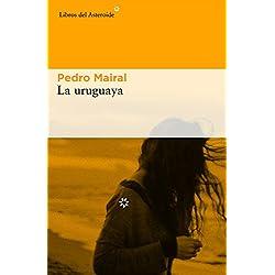 La uruguaya (Libros del Asteroide)