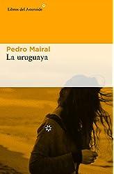 Descargar gratis La Uruguaya en .epub, .pdf o .mobi