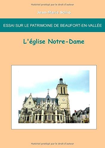 Essai sur le patrimoine de Beaufort en Vallée : L'église Notre-Dame par Jean-Marie Schio