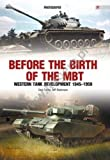 Before the Birth of the Mbt (Photosniper, Band 27)