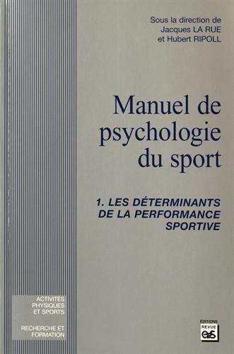 Manuel de psychologie du sport, tome 1: Les déterminants de la performance sportive par Collectif