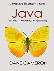 A Software Engineer Learns Java and Object Orientated Programming by Dane Cameron (2015-03-05)