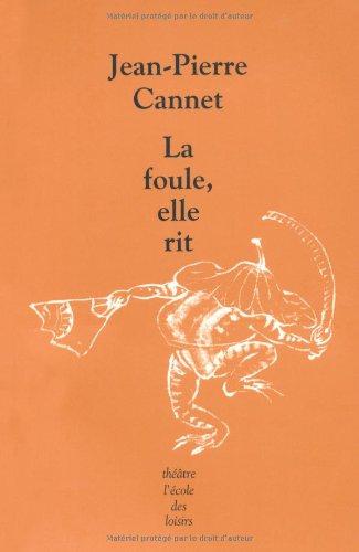 La foule, elle rit par Jean-Pierre Cannet