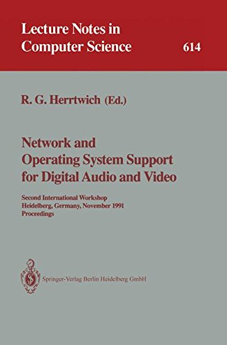 Network and Operating System Support for Digital Audio and Video: Second International Workshop, Heidelberg, Germany, November 18-19, 1991. ... Oceedings (Lecture Notes in Computer Science)