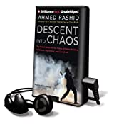 Descent Into Chaos (Playaway Adult Nonfiction)