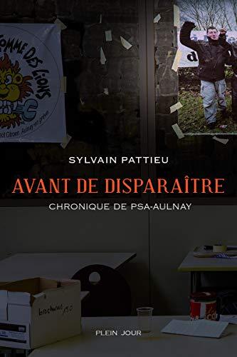 Avant de disparaître - Chronique de PSA-Aulnay par Sylvain Pattieu