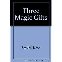 Three Magic Gifts by James Riordan (1980-10-01)