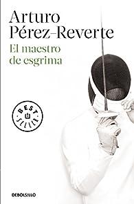 El maestro de esgrima par Arturo Pérez-Reverte