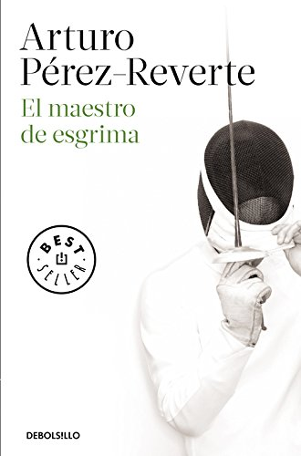 El Maestro De Esgrima par Arturo Perez-Reverte