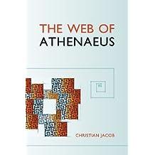 The Web of Athenaeus (Hellenic Studies Series) by Christian Jacob (2013-05-27)