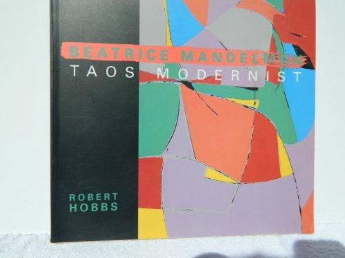 Beatrice Mandelman: Taos Modernist by Robert Carleton Hobbs (1995-09-30)