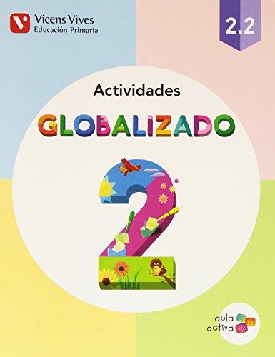 GLOBALIZADO 2.2 ACTIVIDADES (AULA ACTIVA): Globalizado 2. Actividades 2. Aula Activa: 000001 - 9788468229645