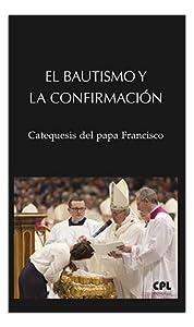 bautismos: El bautismo y la confirmación (LIBROS VARIOS)