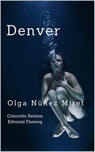 Denver eBook: Olga Núñez Miret, Editorial Fleming: Amazon.es ...